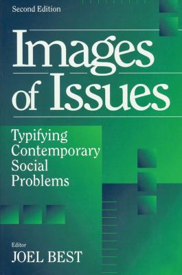 Images of Issues: Typifying Contemporary Social Problems 9780202305394