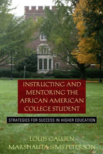 Instructing and Mentoring the African American College Student: Strategies for Success in Higher Education 9780205389179
