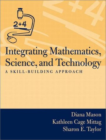 Integrating Mathematics, Science, and Technology: A Skill-Building Approach 9780205349944