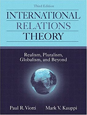 International Relations Theory: Realism, Pluralism, Globalism, and Beyond 9780205292530