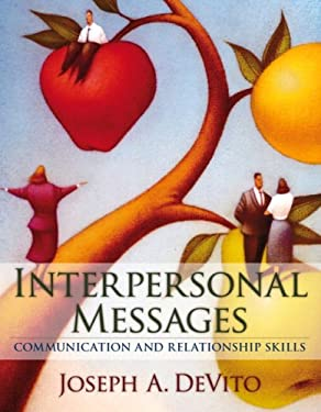 Interpersonal Messages: Communication and Relationship Skills 9780205491117