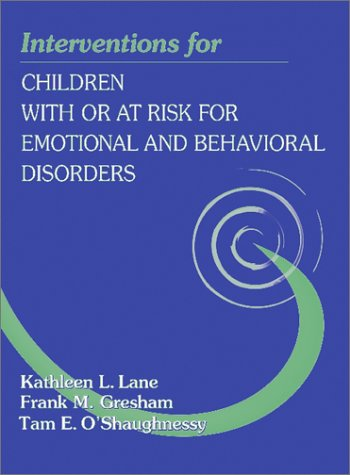 Interventions for Children with or At-Risk for Emotional and Behavioral Disorders 9780205321827