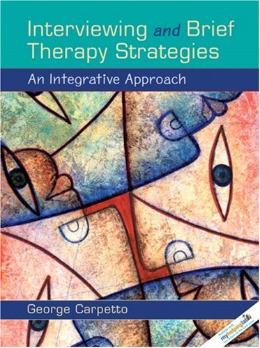 Interviewing and Brief Therapy Strategies: An Integrative Approach 9780205490783