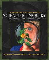Introducing Students to Scientific Inquiry: How Do We Know What We Know?