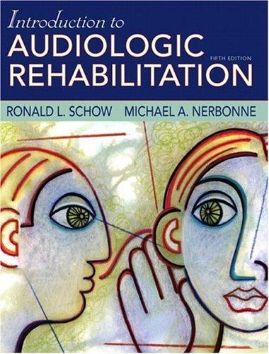 Introduction to Audiologic Rehabilitation 9780205482924