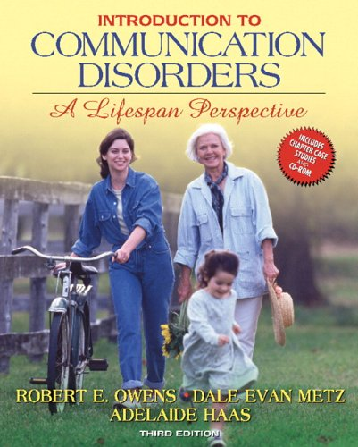 Introduction to Communication Disorders: A Lifespan Perspective [With CDROM] 9780205487875