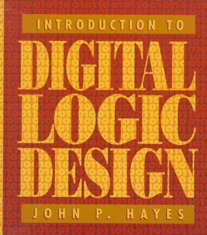 Introduction to Digital Logic Design 9780201154610