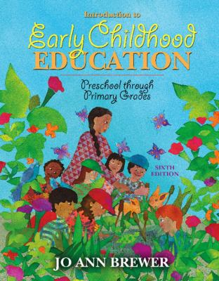 Introduction to Early Childhood Education: Preschool Through Primary Grades 9780205491452