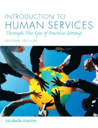 Introduction to Human Services: Through the Eyes of Practice Settings 9780205795024
