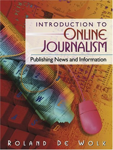 Introduction to Online Journalism: Publishing News and Information 9780205286898