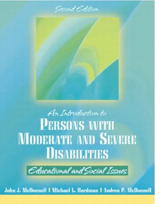 Introduction to Persons with Moderate and Severe Disabilities: Educational and Social Issues 9780205335695