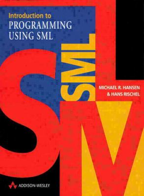 Introduction to Programming Using Sml 9780201398205