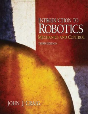 Introduction to Robotics: Mechanics and Control - 3rd Edition