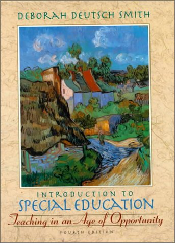 Introduction to Special Education: Teaching in an Age of Opportunity 9780205292226