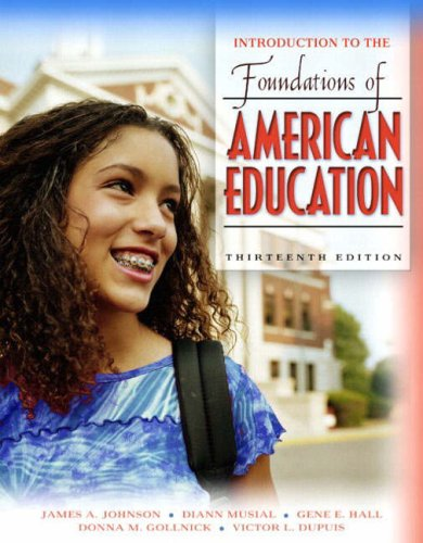 Introduction to the Foundations of American Education 9780205395781