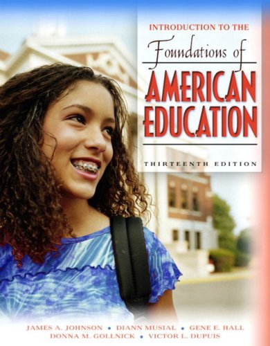 Introduction to the Foundations of American Education, Mylabschool Edition 9780205457816