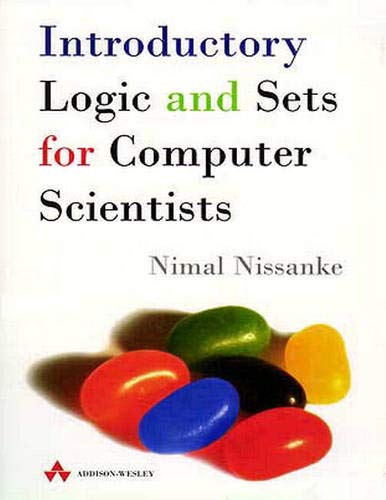 Introductory Logic & Sets for Computer Scientists 9780201179576