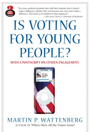 Is Voting for Young People?: With a PostScript on Citizen Engagement 9780205518074