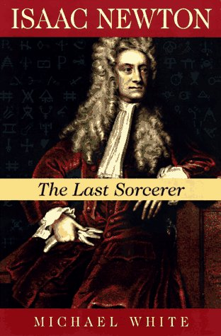 Isaac Newton: The Last Sorcerer 9780201483017