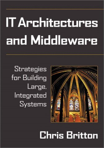 It Architectures and Middleware: Strategies for Building Large, Integrated Systems 9780201709070