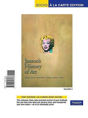 Janson's History of Art: Western Tradition, Volume 2, Books a la Carte Edition 9780205748433