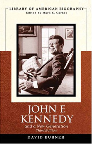 John F. Kennedy and a New Generation - 3rd Edition