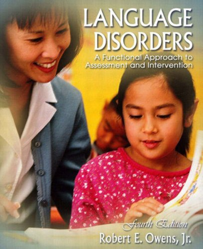 Language Disorders: A Functional Approach to Assessment and Intervention 9780205381531