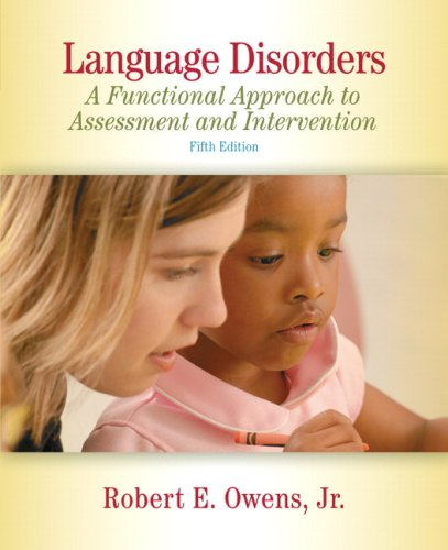 Language Disorders: A Functional Approach to Assessment and Intervention 9780205607648