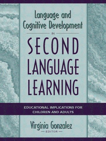 Language and Cognitive Development in Second Language Learning: Educational Implications for Children and Adults 9780205261703