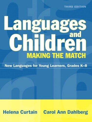 Languages and Children: Making the Match, Grades K-8: New Languages for Young Learners [With Access Code] 9780205463718