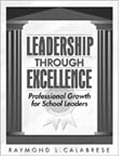 Leadership Through Excellence: Professional Growth for School Leaders 9780205306138