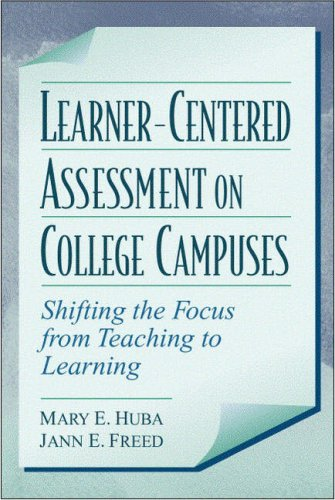 Learner-Centered Assessment on College Campuses: Shifting the Focus from Teaching to Learning 9780205287383