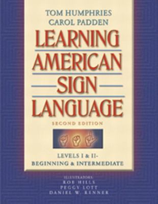 Learning American Sign Language: Levels I & II--Beginning & Intermediate - 2nd Edition