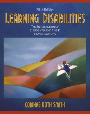 Learning Disabilities: The Interaction of Students and Their Environments 9780205319527
