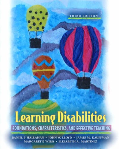 Learning Disabilities: Foundations, Characteristics, and Effective Teaching 9780205388677