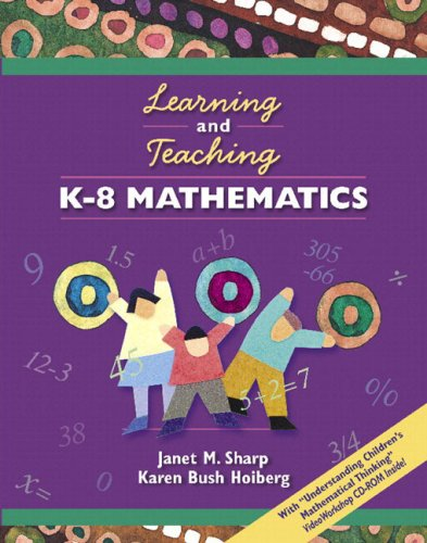 Learning and Teaching K-8 Mathematics [With CDROM] 9780205464845