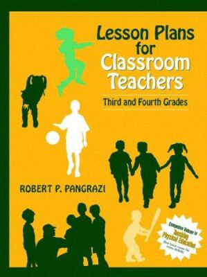 Lesson Plans for Classroom Teachers: Third and Fourth Grades 9780205193646
