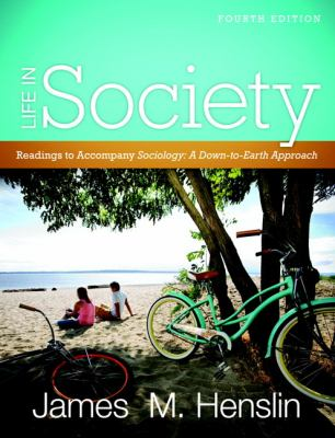 Life in Society: Readings for Sociology: A Down-To-Earth Approach 9780205780419