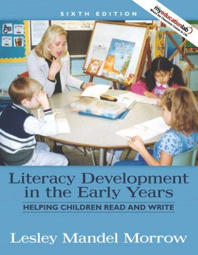 Literacy Development in the Early Years: Helping Children Read and Write [With Access Code] 9780205642632