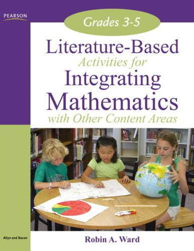 Literature-Based Activities Integrating Mathematics with Other Content Areas, Grades 3-5 9780205514090