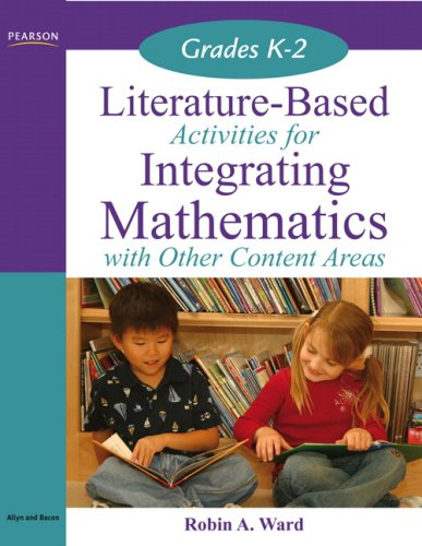 Literature-Based Activities for Integrating Mathematics with Other Content Areas, Grades K-2 9780205530403
