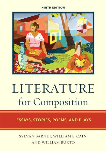 Literature for Composition: Essays, Stories, Poems, and Plays 9780205743599