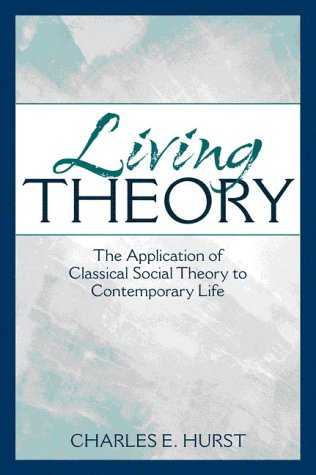 Living Theory: The Application of Classical Social Theory to Contemporary Life 9780205277759