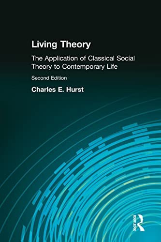 Living Theory: The Application of Classical Social Theory to Contemporary Life 9780205452231