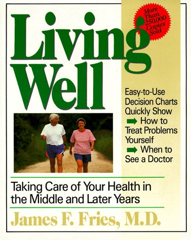 Living Well: Taking Care of Your Health in the Middle and Later Years 9780201626155