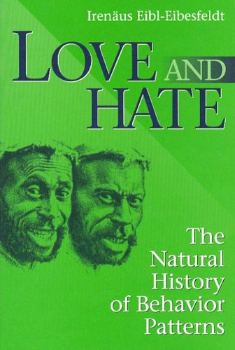 Love and Hate: A Natural History of Behavior Patterns 9780202020389