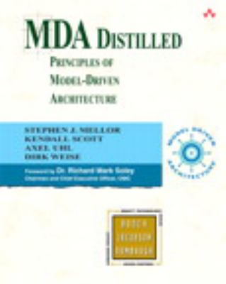 MDA Distilled: Principles of Model-Driven Architecture 9780201788914