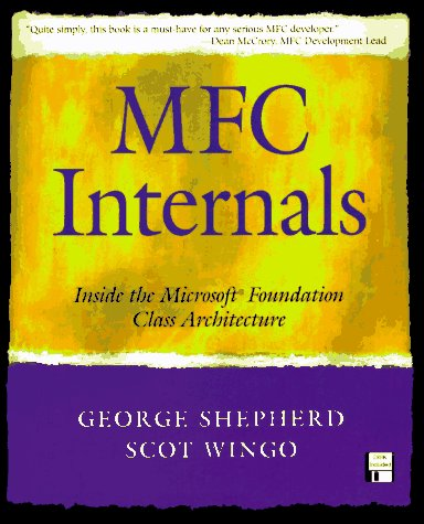 MFC Internals: Inside the Microsoft(c) Foundation Class Architecture 9780201407211