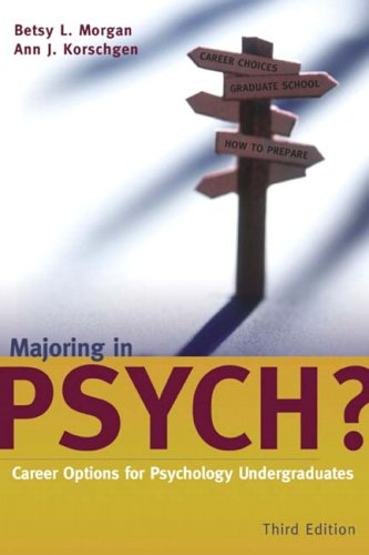 Majoring in Psych?: Career Options for Psychology Undergraduates 9780205444144