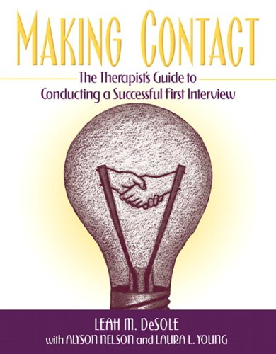 Making Contact: The Therapist's Guide to Conducting a Successful First Interview 9780205419357